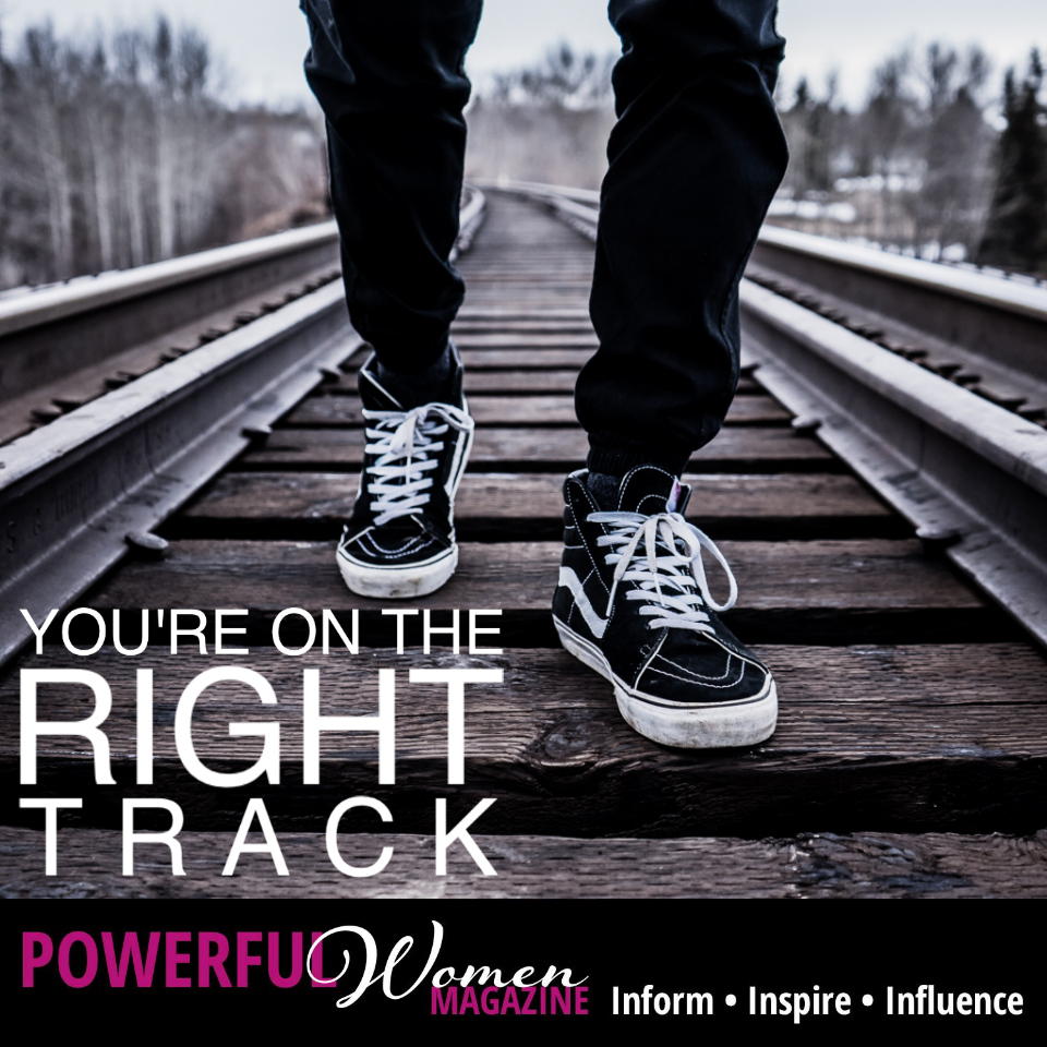 You're on the Right Track